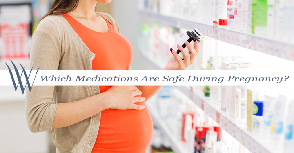 Which Medications are Safe during Pregnancy?